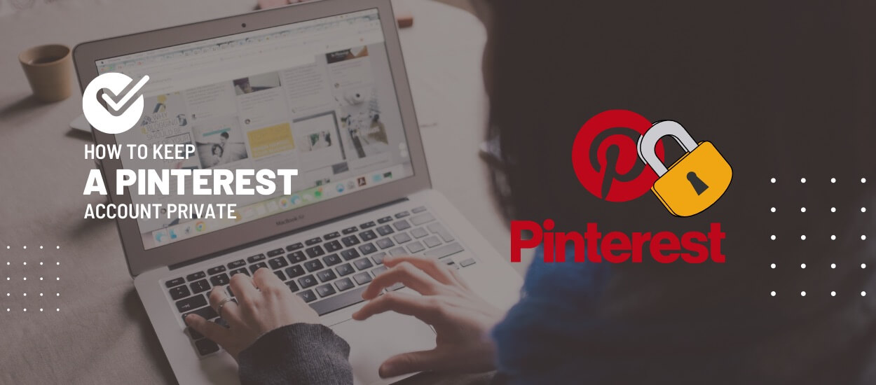 How To Keep Your Pinterest Account Private Nitdit