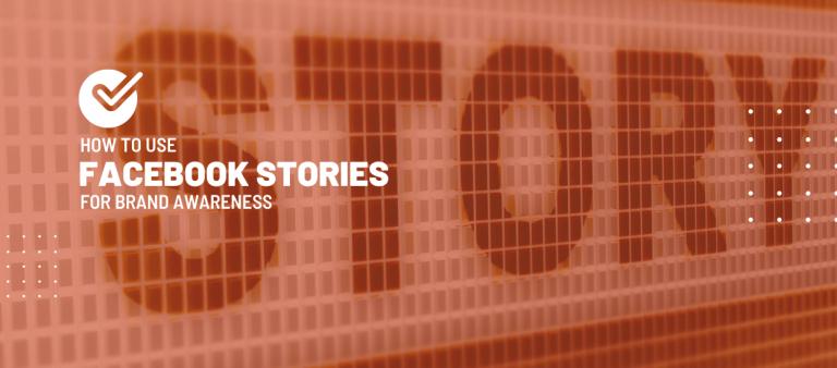 Facebook Stories For Brand Awareness