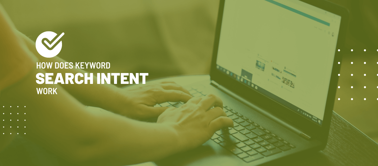 Keyword Search Intent Guide