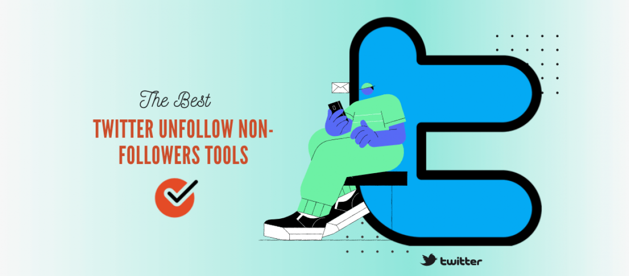 Twitter Tools To Unfollow Non-Followers